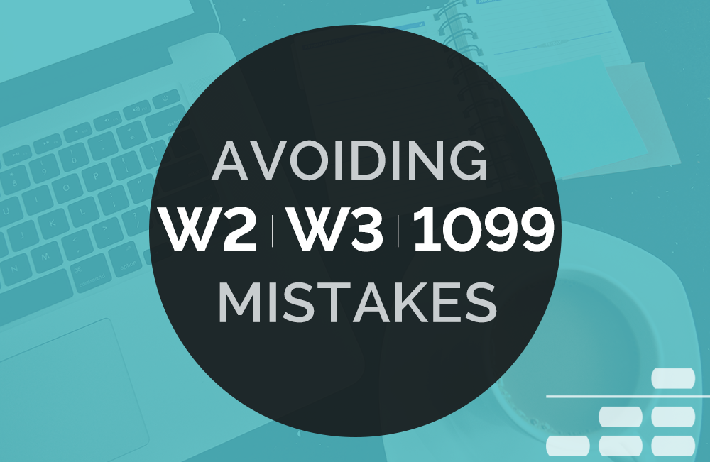 Avoiding W2 1099 Mistakes Each Year