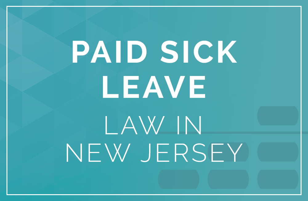 how new jersey u2019s paid sick leave law affects you