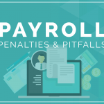 Payroll Penalties and Pitfalls | WORKSHOP