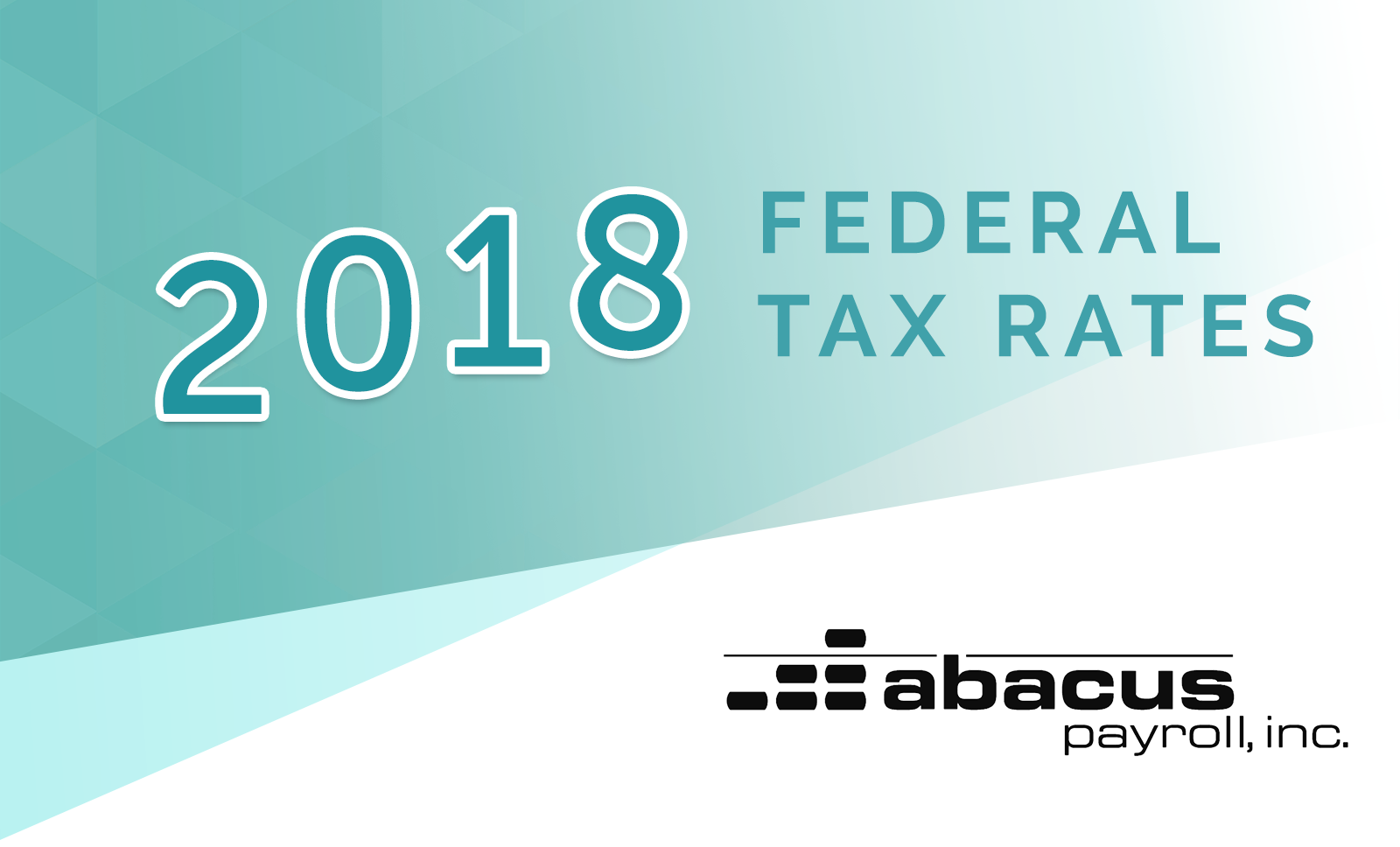 2018 Federal Payroll Tax Rates - Abacus Payroll