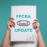 2021 FFCRA Updates for Employers and Employees