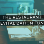 Don't Leave Money on the Table: Apply Now for The Restaurant Revitalization Fund