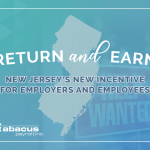 Return and Earn: New Incentive for NJ Employers and New Hires